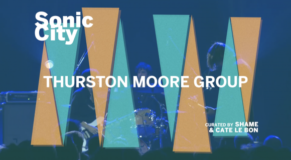Thurston Moore Group - Sonic City 2019